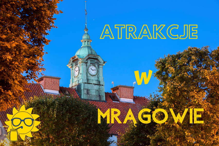 Atrakcje turystyczne w Mrągowie